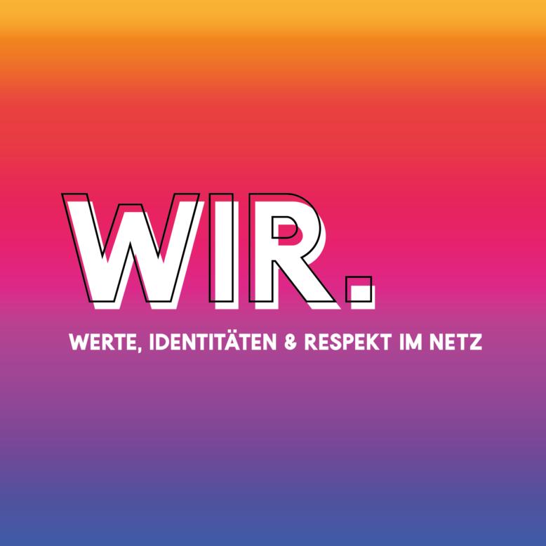WIR. Werte, Identitäten und Respekt im Netz